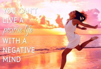 Live a positive life